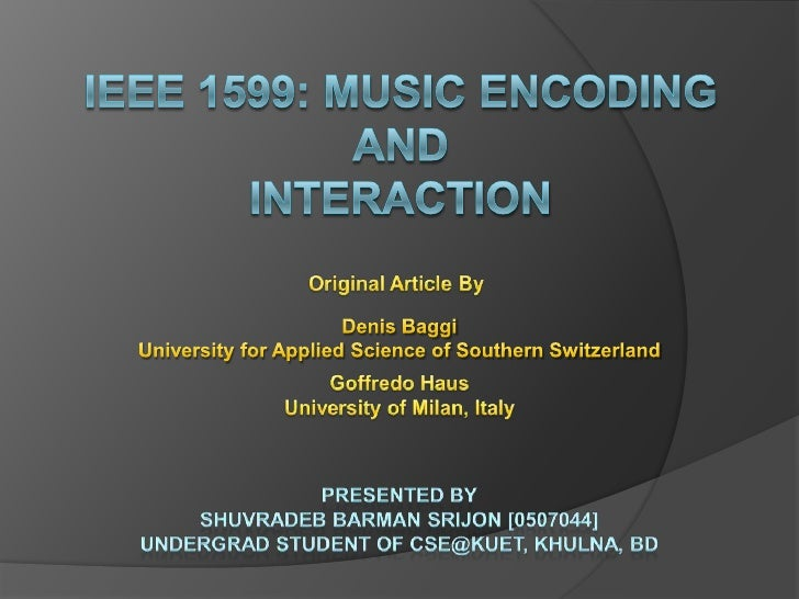 IEEE 1599 Music Encoding and Interaction