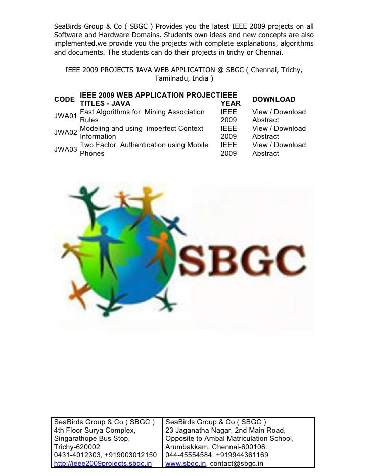 SeaBirds Group & Co ( SBGC ) Provides you the latest IEEE 2009 projects on all Software and Hardware Domains. Students own...