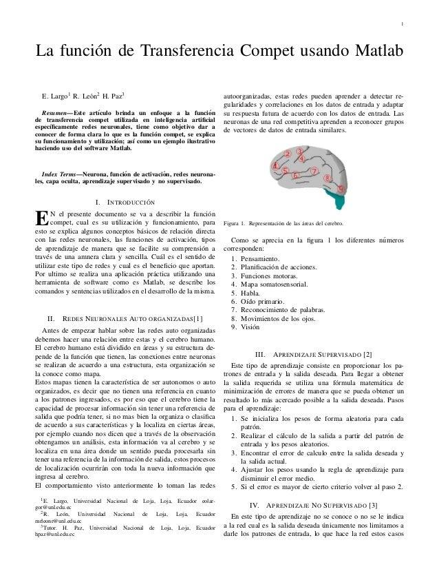 1 La funci´on de Transferencia Compet usando Matlab E. Largo1 R. Le´on2 H. Paz3 Resumen—Este art´ıculo brinda un enfoque a...