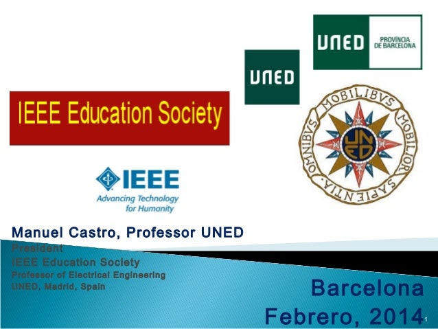 Manuel Castro, Professor UNED President IEEE Education Society  Professor of Electrical Engineering UNED, Madrid, Spain  B...
