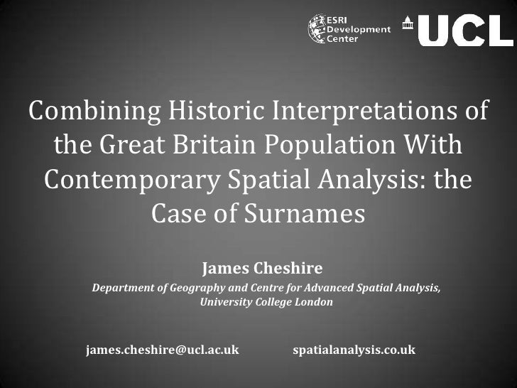 Combining Historic Interpretations of the Great Britain Population With Contemporary Spatial Analysis: the Case of Surname...