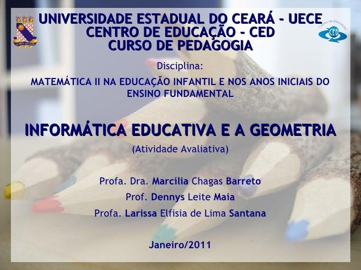 UNIVERSIDADE ESTADUAL DO CEARÁ - UECE       CENTRO DE EDUCAÇÃO - CED          CURSO DE PEDAGOGIA                         D...