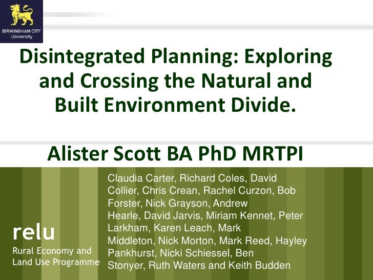 Disintegrated Planning: Exploring        and Crossing the Natural and          Built Environment Divide.                 A...