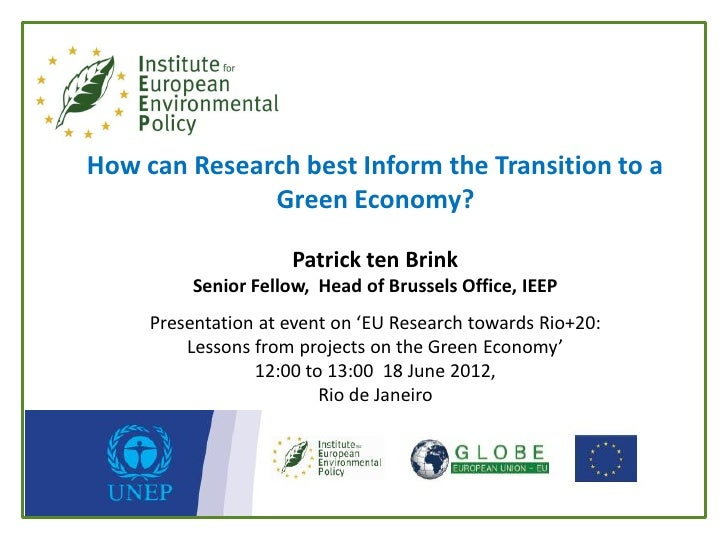 How can Research best Inform the Transition to a              Green Economy?                     Patrick ten Brink        ...