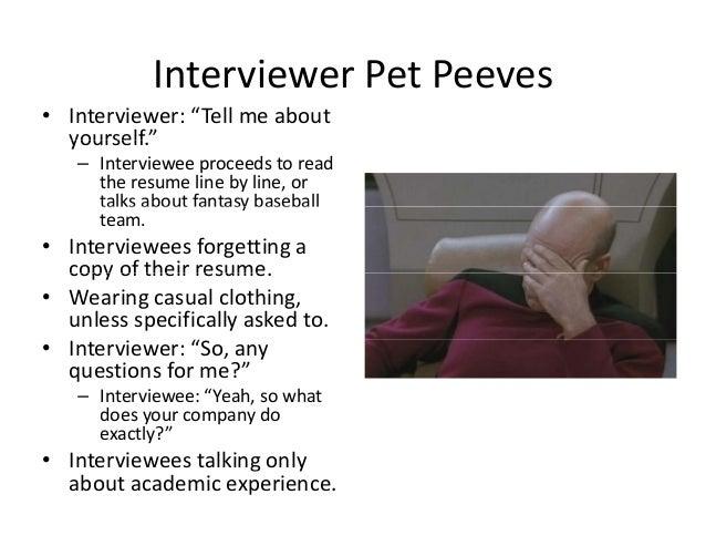 """Interviewer Pet PeevesInterviewerPetPeeves • Interviewer:""""Tellmeabout yourself""""yourself. – Intervieweeproceedstor..."""