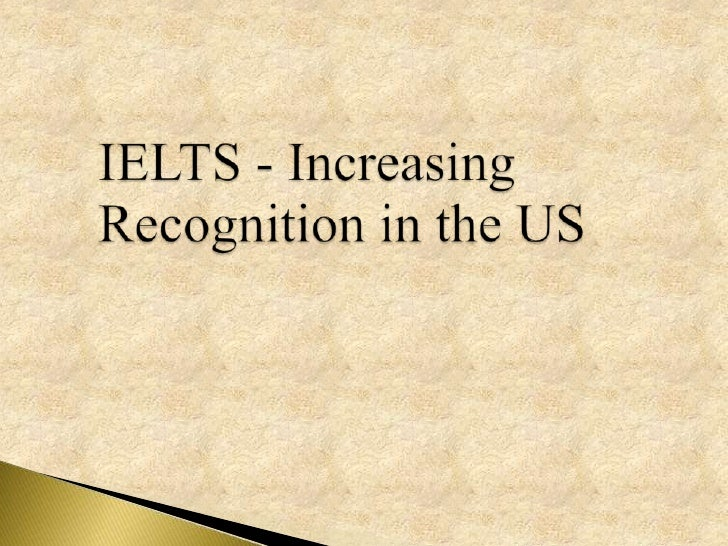 IELTS - Increasing Recognition in the US