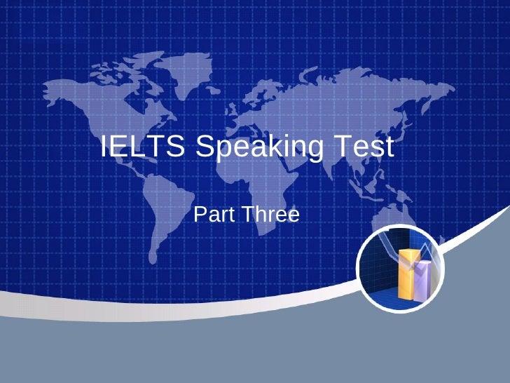 IELTS Speaking Test Part Three