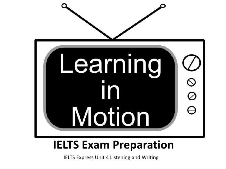 IELTS Exam Preparation<br />IELTS Express Unit 4 Listening and Writing<br />