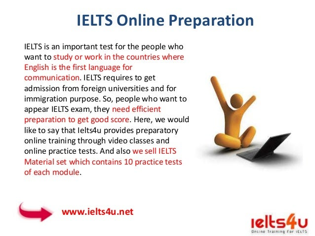 IELTS Online Preparation IELTS is an important test for the people who want to study or work in the countries where Englis...