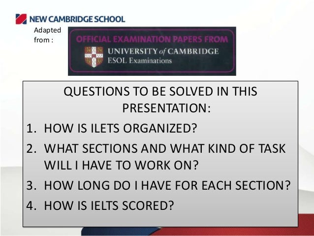 QUESTIONS TO BE SOLVED IN THISPRESENTATION:1. HOW IS ILETS ORGANIZED?2. WHAT SECTIONS AND WHAT KIND OF TASKWILL I HAVE TO ...