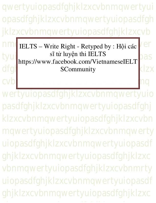 IELTS – Write Right   retyped by  hội các sĩ tử luyện thi ielts