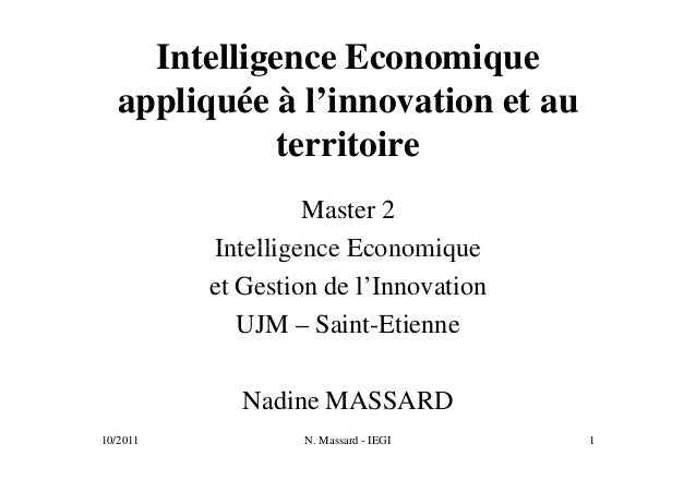 Intelligence Economique   appliquée à l'innovation et au              territoire                   Master 2          Intel...