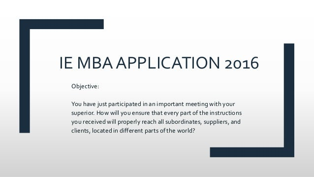 ie mba essays Spain's iese business school has posted the following essay questions, found within the online mba application, for the 2017-18 admissions cycle essay question 1.