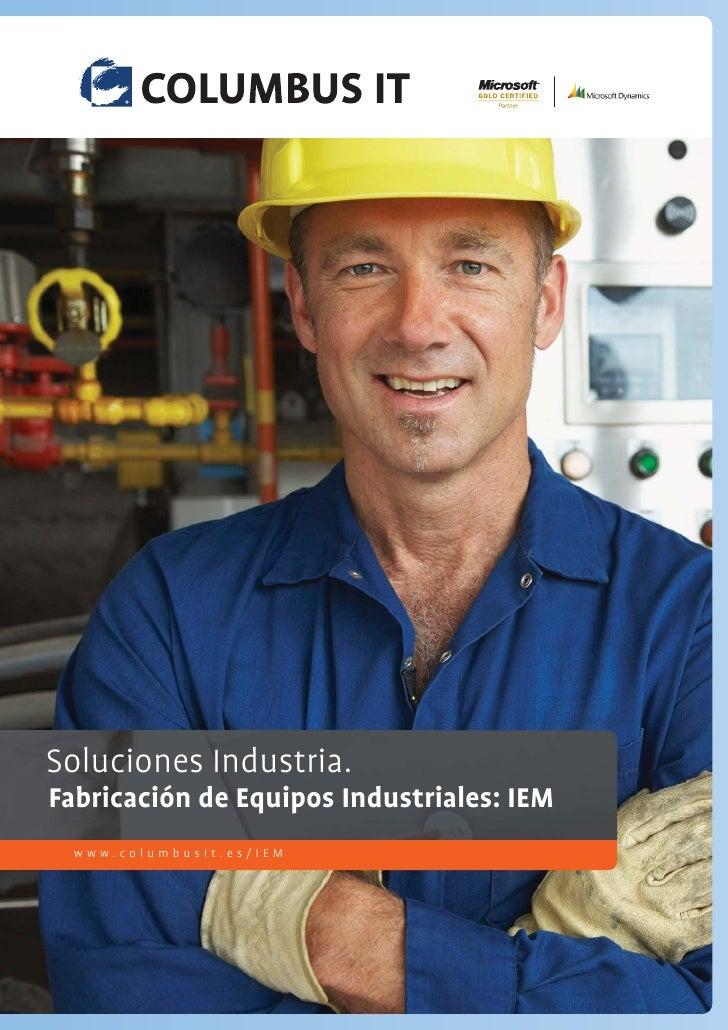 Soluciones Industria.it possible.   Technology makes Fabricación de Equipos Industriales: IEM   We make IT work.   www.col...