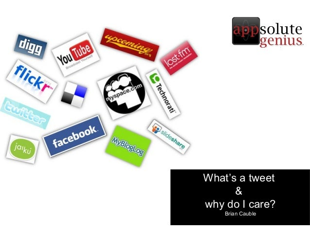What's a tweet & why do I care? Brian Cauble