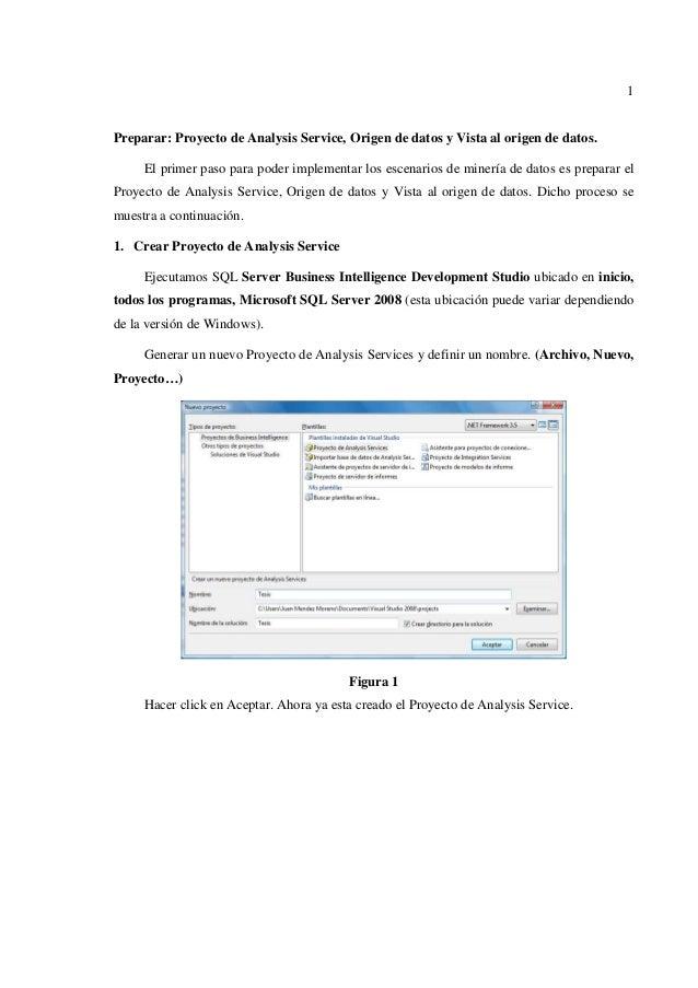 1Preparar: Proyecto de Analysis Service, Origen de datos y Vista al origen de datos.     El primer paso para poder impleme...