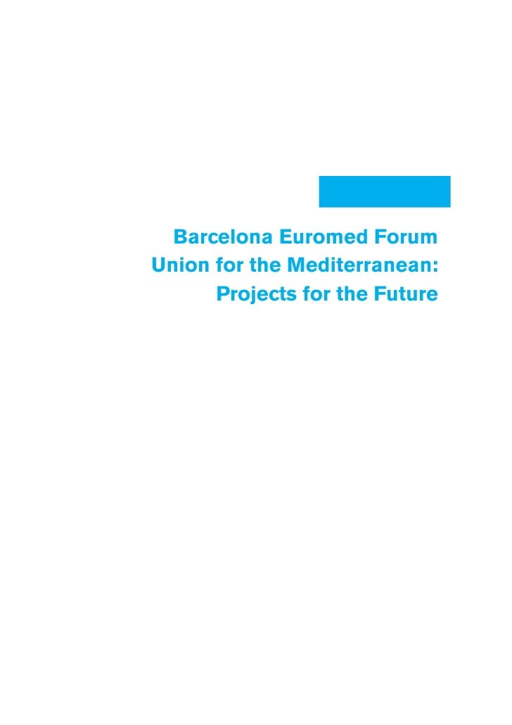 Barcelona Euromed Forum Union for the Mediterranean:       Projects for the Future