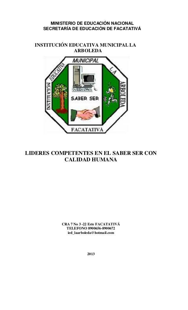 MINISTERIO DE EDUCACIÓN NACIONAL SECRETARÍA DE EDUCACIÓN DE FACATATIVÁ  INSTITUCIÓN EDUCATIVA MUNICIPAL LA ARBOLEDA  LIDER...