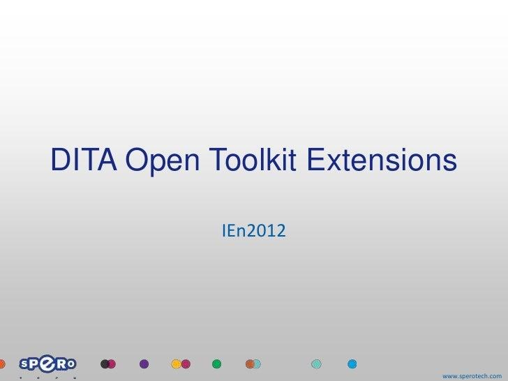 DITA Open Toolkit Extensions           IEn2012                          www.sperotech.com