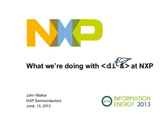 What we're doing with at NXPJohn WalkerNXP SemiconductorsJune, 13, 2013