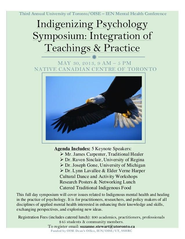 Third Annual University of Toronto/OISE – IEN Mental Health Conference          Indigenizing Psychology         Symposium:...
