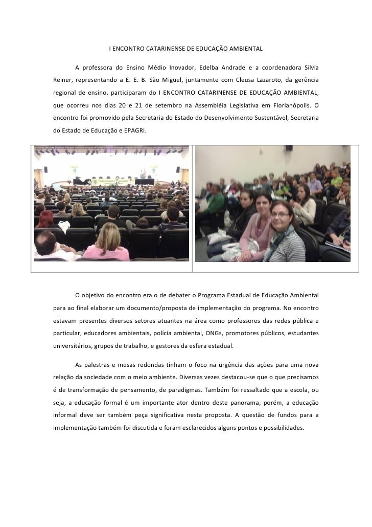 I ENCONTRO CATARINENSE DE EDUCAÇÃO AMBIENTAL        A professora do Ensino Médio Inovador, Edelba Andrade e a coordenadora...