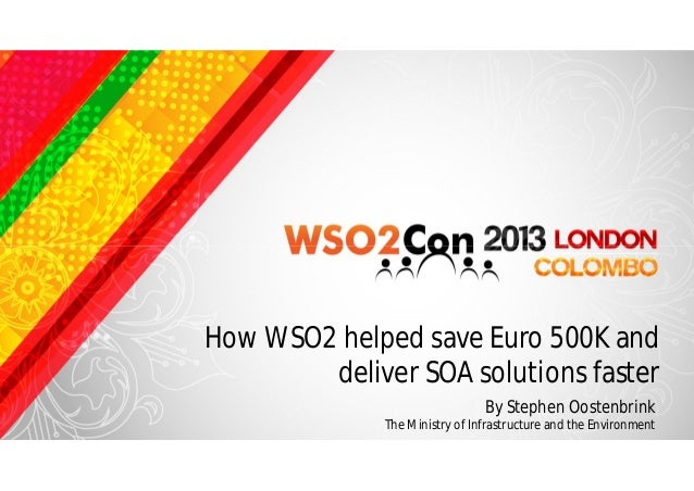 How WSO2 helped save Euro 500K and             Presentation title        deliver SOA solutions faster                     ...
