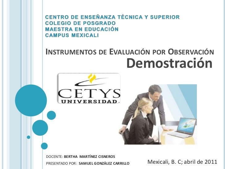 CENTRO DE ENSEÑANZA TÉCNICA Y SUPERIOR<br />COLEGIO DE POSGRADO<br />MAESTRA EN EDUCACIÓN<br />CAMPUS MEXICALI<br />Instru...