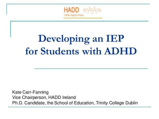 Developing an iepfor students with adhdkate carr fanningvice