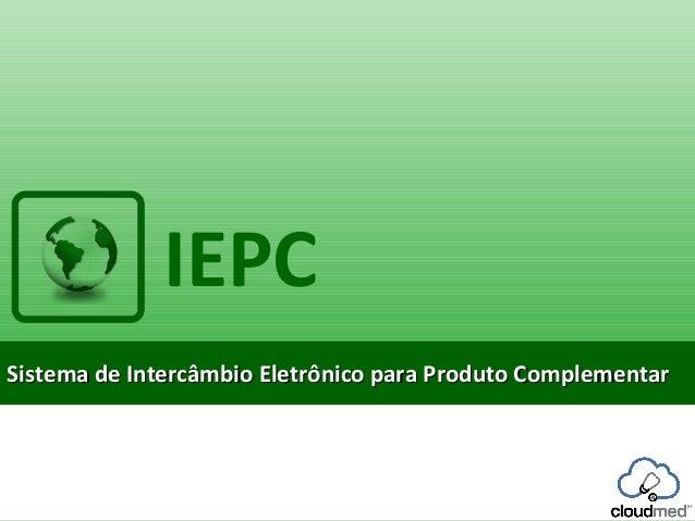 IEPC - Intercâmbio Eletrônico de Produtos Complementares (Exames e Terapias de alto custo)