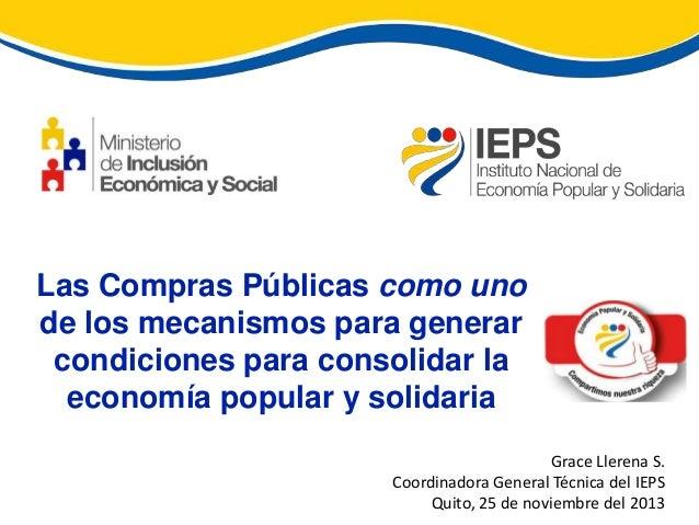 Las Compras Públicas como uno de los mecanismos para generar condiciones para consolidar la economía popular y solidaria G...