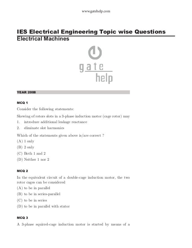 IES Electrical Engineering Topic wise Questions Electrical Machines www.gatehelp.com YEAR 2008 MCQ 1 Consider the followin...