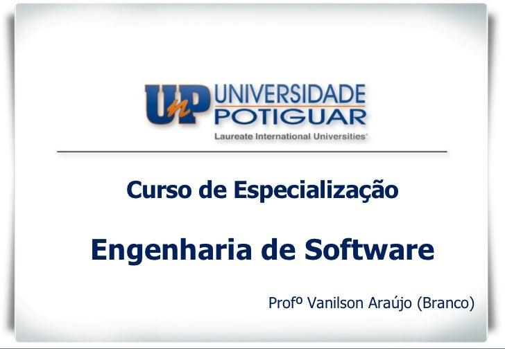 TÍTULO DA APRESENTAÇÃO subtítulo Profº Vanilson Araújo (Branco) Curso de Especialização Engenharia de Software