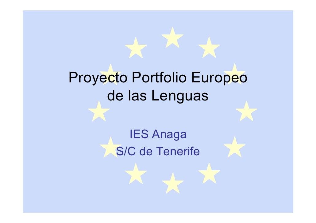 Proyecto Portfolio Europeo      de las Lenguas          IES Anaga       S/C de Tenerife