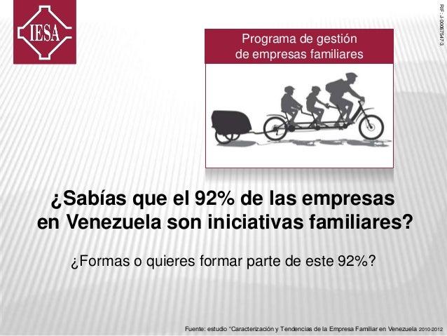 """Fuente: estudio """"Caracterización y Tendencias de la Empresa Familiar en Venezuela 2010-2012 RIF:J-00067547-3 ¿Sabías que e..."""
