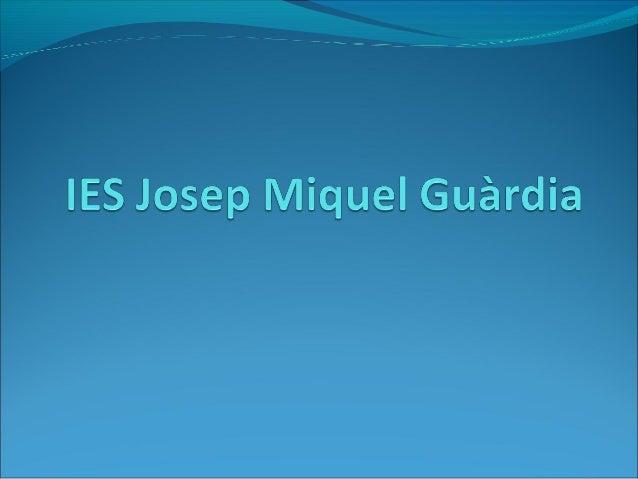 Ies josep miquel guàrdia I