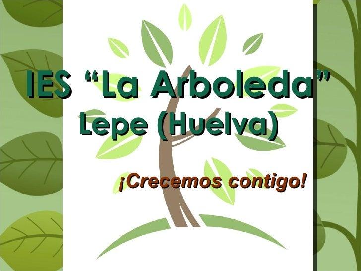 """IES """"La Arboleda""""  Lepe (Huelva) ¡Crecemos contigo!"""