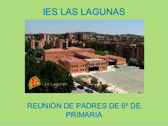 IES LAS LAGUNAS  REUNIÓN DE PADRES DE 6º DE PRIMARIA