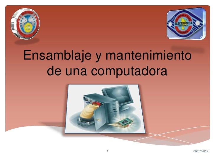 Ensamblaje y mantenimiento   de una computadora            1                06/07/2012