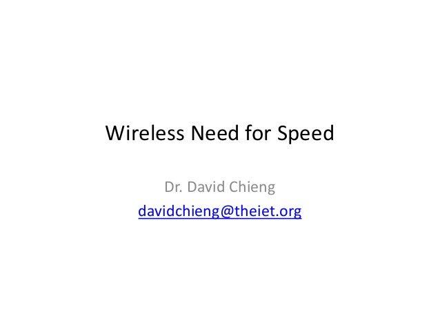 Wireless Need for SpeedDr. David Chiengdavidchieng@theiet.org