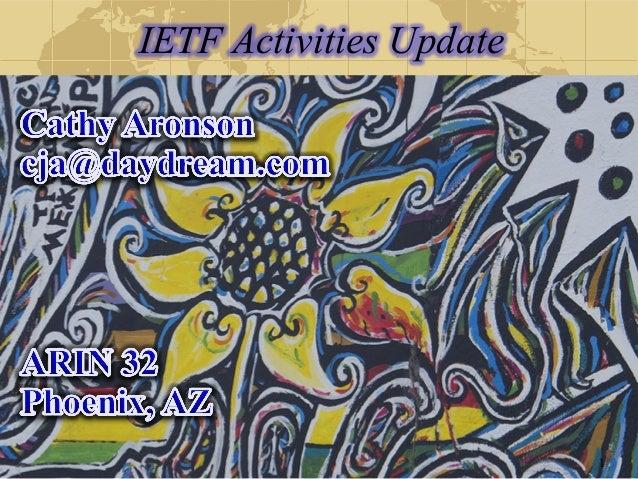 IETF Activities Update Cathy Aronson  ARIN XXVI April 2011 San Juan, Puerto Rico 1