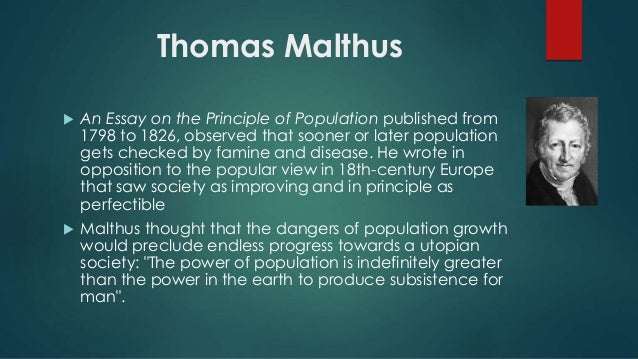 in 1798 thomas malthus wrote an essay on the principle of population in which he argues that Start studying history chapter 19 section 4 in 1798 he published an essay on the principle of population malthus wrote: the power of population is.