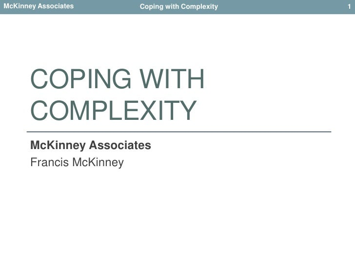 Coping with Complexity<br />McKinney Associates<br />Francis McKinney<br />1<br />