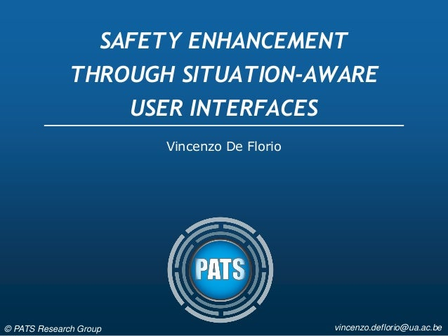 SAFETY ENHANCEMENT THROUGH SITUATION-AWARE USER INTERFACESIet system safety 2012