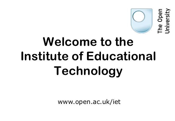 Welcome to theInstitute of Educational       Technology      www.open.ac.uk/iet