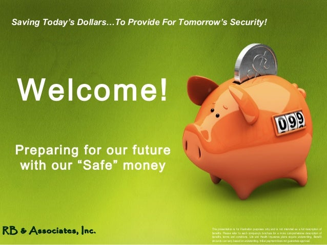 """Preparing for our future with our """"Safe"""" money Saving Today's Dollars…To Provide For Tomorrow's Security! RB & Associates,..."""