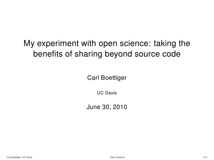 My experiment with open science: taking the                  benefits of sharing beyond source code                        ...