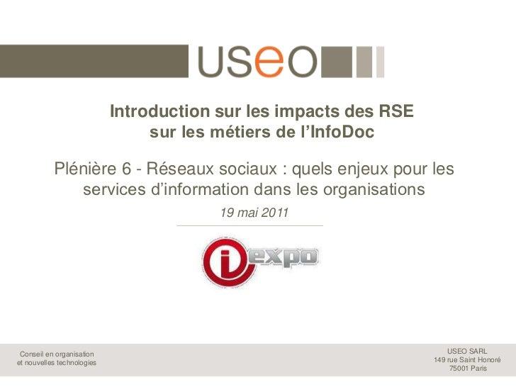 Introduction sur les impacts des RSEsur les métiers de l'InfoDoc<br />Plénière 6 - Réseaux sociaux : quels enjeux pour les...