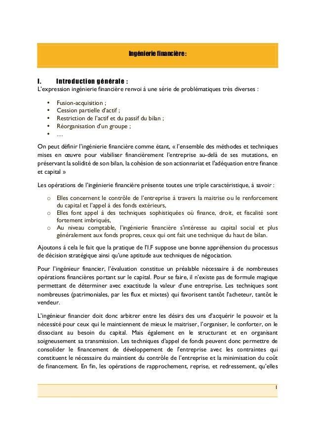 1 Ingénierie financière : I.! Introduction générale : L'expression ingénierie financière renvoi à une série de problématiq...