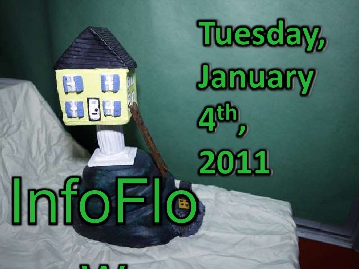 Tuesday,<br />January 4th,<br />2011<br />InfoFlow<br />